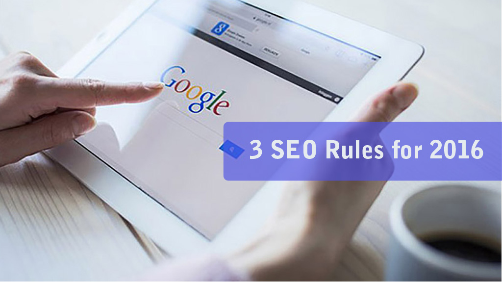 3-SEO-Rules-for-2016